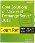Paul Robichaux et Bhargav Shukla - Exam Ref 70-341 - Core Solutions of Microsoft Exchange Server 2013 (MCSE).