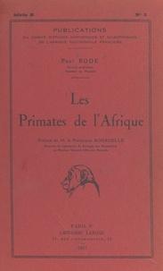 Paul Rode et Edouard Bourdelle - Les primates de l'Afrique.
