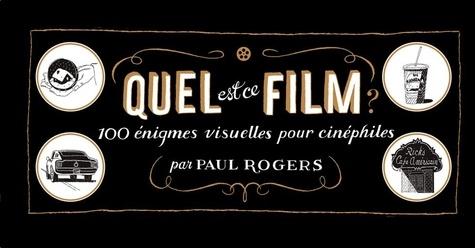 Quel est ce film ?. 100 rébus illustrés pour cinéphiles