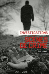 Paul Roland - Scènes de crime - Investigations.