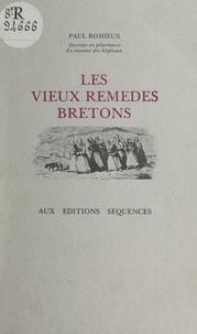 Paul Romieux et Y. Romieux - Les vieux remèdes bretons.