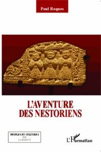 L'aventure des Nestoriens - Paul Roques |