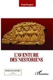 Paul Roques - L'aventure des Nestoriens.