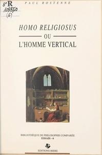 Paul Rostenne - Homo religiosus - Ou L'homme vertical.
