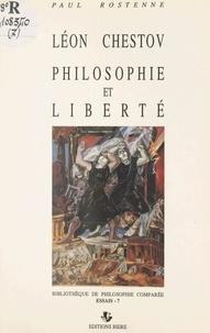Paul Rostenne - Léon Chestov : philosophie et liberté.