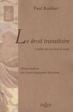 Paul Roubier - Le droit transitoire - Conflits des lois dans le temps.