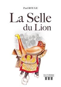Paul Rouge - La Selle du Lion.