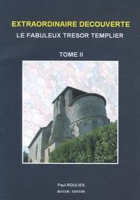 Paul Rouliès - Extraordinaire découverte. Le fabuleux trésor templier.