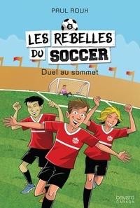Paul Roux - Les rebelles du soccer  : Duel au sommet.