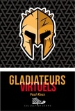 Paul Roux - Gladiateurs virtuels.