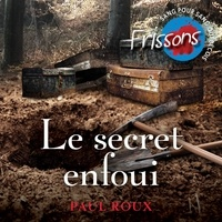 Paul Roux et Emile Mailhot - Le secret enfoui.