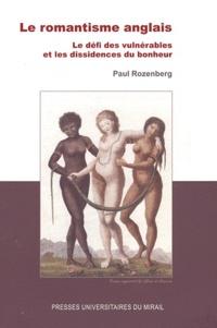 Paul Rozenberg - Le romantisme anglais - Le défi des vulnérables et les dissidences du bonheur.