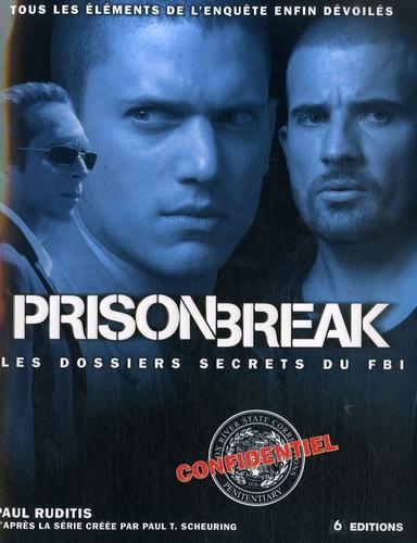 Paul Ruditis - Prison Break - Les dossiers secrets du FBI.