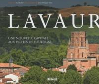 Paul Ruffié et Jean-Philippe Arles - Lavaur - Une nouvelle capitale aux portes de Toulouse.