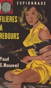 Paul S. Nouvel et Éric Dornes - Filières à rebours.