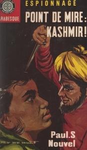 Paul S. Nouvel et Éric Dornes - Point de Mire : Kashmir !.