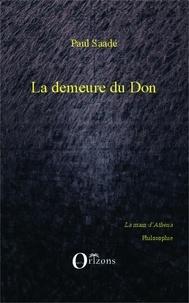 Paul Saadé - La demeure du don.