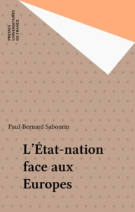Paul Sabourin - L'état-nation face aux Europes.