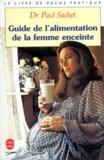 Paul Sachet - Guide de l'alimentation de la femme enceinte.