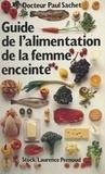 Paul Sachet et Jean Cohen - Guide de l'alimentation de la femme enceinte.