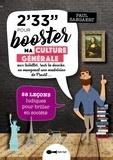 Paul Saegaert - 2' 33'' pour booster ma culture générale aux toilettes, sous la douche, en mangeant une madeleine de Proust....