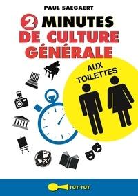 Paul Saegaert - 2 minutes de culture générale aux toilettes.