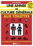 Paul Saegaert - Une année de culture générale aux toilettes - 365 leçons pour briller en toutes circonstances.