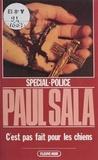 Paul Sala - Spécial-police : C'est pas fait pour les chiens.