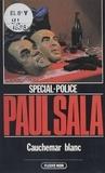 Paul Sala - Spécial-police : Cauchemar blanc.