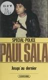 Paul Sala - Spécial-police : Jusqu'au dernier.