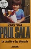 Paul Sala - Spécial-police : Le Cimetière des éléphants.