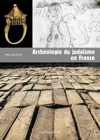 Paul Salmona - Archéologie du judaïsme en France.