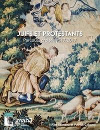 Paul Salmona et Patrick Cabanel - Juifs et protestants - Parcours croisés 1517-2017.