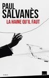 Paul Salvanès - La haine qu'il faut.