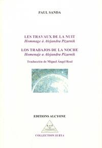 Paul Sanda - Les travaux de la nuit - Hommage à Alejandra Pizarnik.
