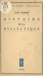 Paul Sandor - Histoire de la dialectique.