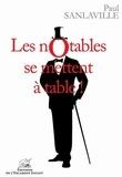 Paul Sanlaville - Les notables se mettent à table !.