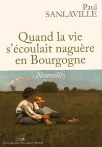 Quand la vie sécoulait naguère en Bourgogne.pdf