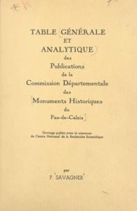 Paul Savagner et J. Lestocquoy - Table générale et analytique des publications de la Commission départementale des monuments historiques du Pas-de-Calais.