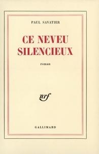Paul Savatier - Ce neveu silencieux.