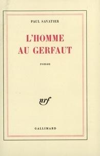 Paul Savatier - L'homme au Gerfaut.