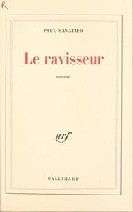 Paul Savatier - Le ravisseur.