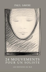 Paul Savoie - 24 mouvements pour un soliste.