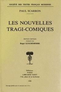 Paul Scarron - Les Nouvelles tragi-comiques.