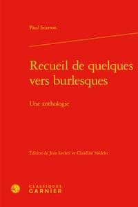 Paul Scarron - Recueil de quelques vers burlesques - Une anthologie.