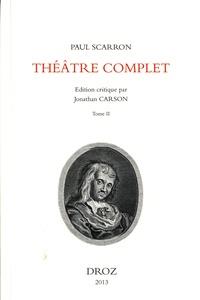 Paul Scarron - Théâtre complet - Pack en 2 Volumes : Tomes 1 et 2.