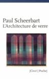 Paul Scheerbart - L'architecture de verre.