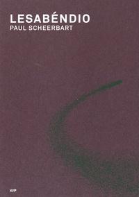 Paul Scheerbart - Lesabéndio - Un roman-astéroïde.