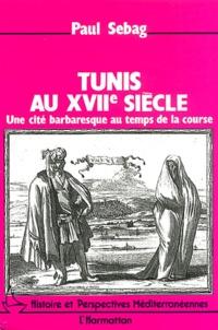 Tunis au XVIIème siècle. - Une cité barbaresque au temps de la course.pdf