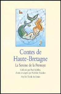 Paul Sébillot et Nathalie Daladier - Contes de Haute-Bretagne - La Seraine de la Fresnaye.